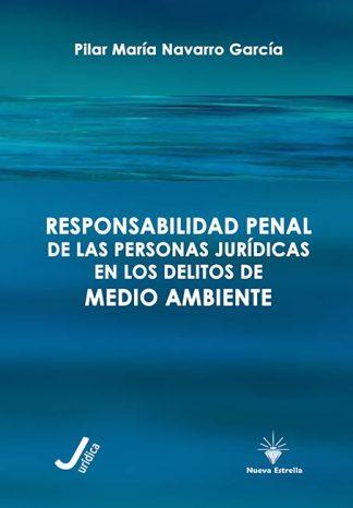 RESPONSABILIDAD PENAL DE LAS PERSONAS JURÍDICAS EN LOS DELITOS DE MEDIO AMBIENTE