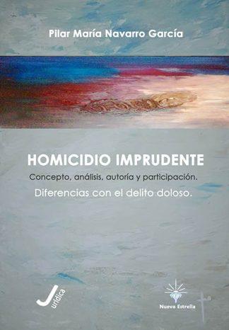 HOMICIDIO IMPRUDENTE. Concepto, análisis, autoría y participación. Diferencias con el DELITO DOLOSO.