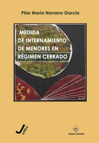 MEDIDA DE INTERNAMIENTO DE MENORES EN RÉGIMEN CERRADO