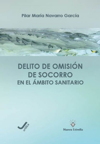 DELITO DE OMISIÓN DE SOCORRO EN EL ÁMBITO SANITARIO